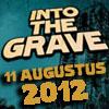 Bild zum Artikel Into The Grave 2012 - Preis/Leistung: unschlagbar!