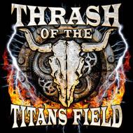 Thrash Of The Titans Field