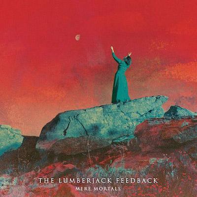 The Lumberjack Feedback - Mere Mortals