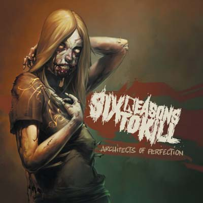 Six Reasons To Kill - Architects Of Perfection